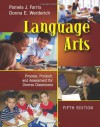 Language Arts: Process, Product, and Assessment for Diverse Classrooms - Pamela J. Farris, Donna E. Werderich