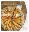 The Perfect Peach: Recipes and Stories from the Masumoto Family Farm - David Mas Masumoto, Marcy Masumoto, Nikiko Masumoto, Rick Bayless