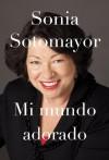 Mi mundo adorado - Sonia Sotomayor