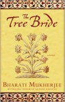 The Tree Bride - Bharati Mukherjee