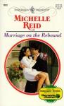 Marriage on the Rebound - Michelle Reid