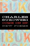 Come On In! - Charles Bukowski