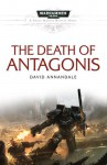 The Death of Antagonis - David Annandale