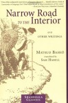 Narrow Road to the Interior: And Other Writings - Matsuo Bashō, Sam Hamill