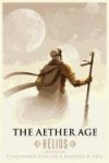 The Aether Age: Helios - Christopher Fletcher, Brandon H. Bell