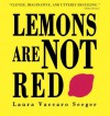 Lemons Are Not Red - Laura Vaccaro Seeger
