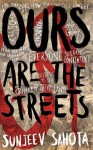 Ours Are the Streets - Sunjeev Sahota