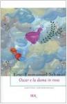 Oscar e la dama in rosa - Éric-Emmanuel Schmitt, Fabrizio Ascari