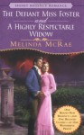 The Defiant Miss Foster and A Highly Respectable Widow (Signet Regency Romance) - Melinda McRae