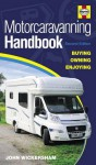 Motorcaravanning Handbook: Buying, Owning, Enjoying. John Wickersham - John Wickersham