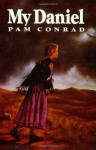 My Daniel - Pam Conrad