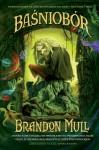 Baśniobór (Baśniobór, #1) - Brandon Mull