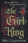 The Girl King - Meg Clothier