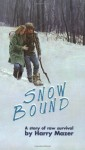 Snow Bound - Harry Mazer