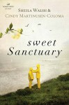 Sweet Sanctuary (Women of Faith (Thomas Nelson)) - Sheila Walsh, Cindy Martinusen-Coloma, Kathryn Cushman
