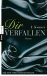 Dir verfallen: Band 1 Roman - J. Kenner, Christiane Burkhardt