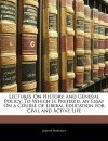 Lectures on History, and General Policy: To Which Is Prefixed, an Essay on a Course of Liberal Education for Civil and Active Life - Joseph Priestley