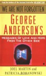 We Are Not Forgotten: George Anderson's Messages of Love - Joel Martin, Patricia Romanowski