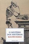 O Mistério dos Mistérios - Clara Pinto Correia