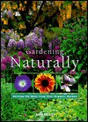 Gardening Naturally: Getting the Most from Your Organic Garden - Ann Reilly