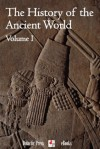 The History of the Ancient World (Volume I) (Illustrated) - Barthold Niebuhr, Edward Shepherd Creasy, George Grote, Thomas Davids