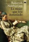 La mujer que leía demasiado - Bahiyyih Nakhjavani, Josefa Linares de la Puerta