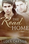 The Road Home: Part One - Lola Carson