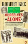Ourselves Alone (Green Flag) - Robert Kee