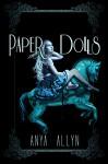 Paper Dolls (The Dark Carousel Book 2) - Anya Allyn