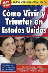 Como vivir y triunfar en Estados Unidos/ How to Live and Succeed in the United States (Spanish Edition) - Aguilar, Rita Jaramillo