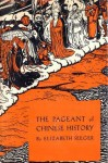 The Pageant Of Chinese History - Elizabeth Seeger, Bernard Watkins