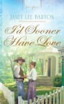 I'd Sooner Have Love (Truly Yours Digital Editions) - Janet Lee Barton
