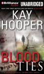 Blood Ties (Blood Trilogy) By Kay Hooper(A)/Joyce Bean(N) [Audiobook] - -Author-