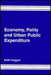 Economy, Polity, and Urban Public Expenditure - Keith Hoggart