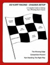 Go-Kart Racing Chassis Setup: A Complete Guide to Setting Up a Winning Kart Chassis - Brian Martin