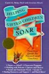 Helping Gifted Children Soar: A Practical Guide for Parents and Teachers - Carol Ann Strip, Gretchen Hirsch