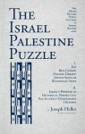 The Israel Palestine Puzzle: I. the Ben-Gurion Magnes Debate: Jewish State or Binational State; II. Israel's Borders in Historical Perspective: The - Joseph Heller, Moses Rischin