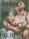 Pablo Picasso: Family Album - Jose Lebrero Stals, Jean Clair, Olivier Widmaier Picasso, Pablo Picasso