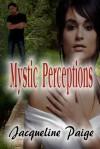 Mystic Perceptions - Jacqueline Paige