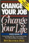Change Your Job, Change Your Life: Careering and Re-Careering in the New Boom/Bust Economy - Ronald L. Krannich