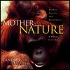 Mother Nature: Animal Parents and Their Young - Candace Savage