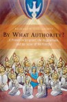 By What Authority?: A Primer on Scripture, the Magisterium, and the Sense of the Faithful - Richard R. Gaillardetz
