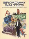 Broadway Waltzes - Hal Leonard Publishing Company