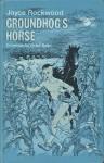 Groundhog's Horse - Joyce Rockwood