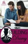 Building Mr. Darcy - Ashlinn Craven