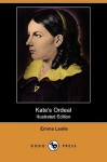 Kate's Ordeal (Illustrated Edition) (Dodo Press) - Emma Leslie