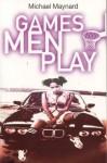 Games Men Play - Michael Maynard