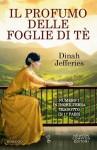 Il profumo delle foglie di tè (eNewton Narrativa) (Italian Edition) - Dinah Jefferies