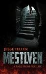 Mestlven: A Tale from Perilisc - Jesse Teller