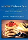 The New Diabetes Diet: Control at Last (& Easy Weight Loss) with No Carb Counting, No Sugar, No Flour...and Brownies! - Joyce Schneider, Robert G. Schneider